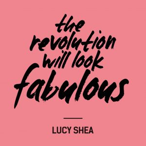 Fashion Revolution Day Quote Lucy Shea